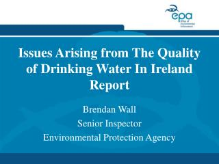 Issues Arising from The Quality of Drinking Water In Ireland Report
