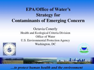EPA/Office of Water�s  Strategy for  Contaminants of Emerging Concern