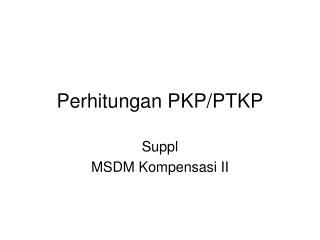 Perhitungan PKP/PTKP