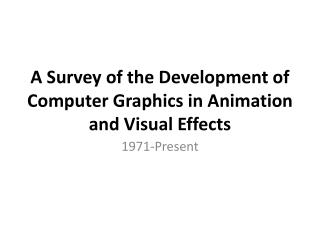 A Survey of the Development of Computer Graphics in Animation and Visual Effects