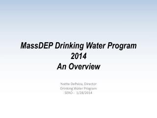 MassDEP Drinking Water Program 2014 An Overview
