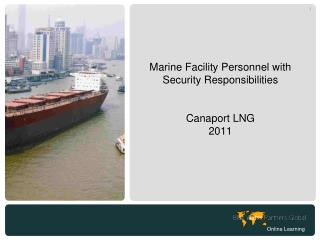 Marine Facility Personnel with Security Responsibilities Canaport LNG 2011