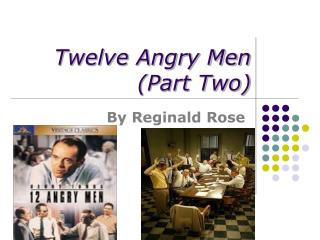Twelve Angry Men Part Two