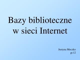Bazy biblioteczne w sieci Internet