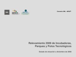 Relevamiento 2009 de Incubadoras,  Parques y Polos Tecnol�gicos