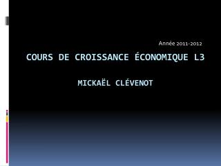 Cours de croissance économique L3  Mickaël Clévenot