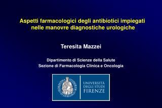 Teresita Mazzei Dipartimento di Scienze della Salute Sezione di Farmacologia Clinica e Oncologia