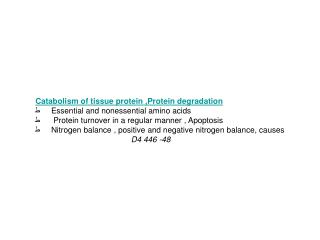Catabolism of tissue protein ,Protein degradation ط      Essential and nonessential amino acids