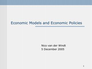 Economic Models and Economic Policies