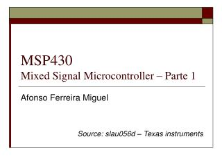 MSP430 Mixed Signal Microcontroller – Parte 1