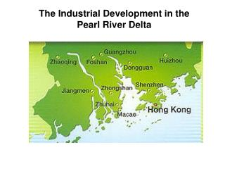 The Industrial Development in the Pearl River Delta