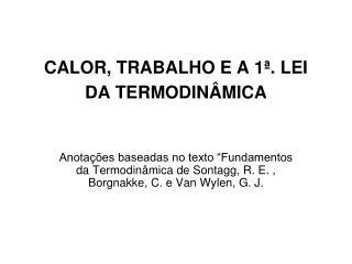 CALOR, TRABALHO E A 1�. LEI DA TERMODIN�MICA