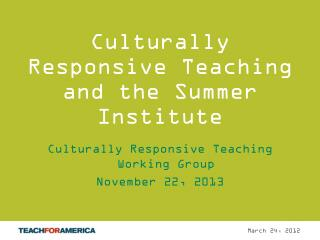 Culturally Responsive Teaching and the Summer Institute