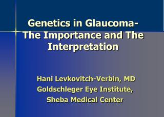 Genetics in Glaucoma- The Importance and The Interpretation