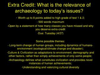 Extra Credit: What is the relevance of archaeology to today's issues?