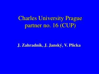 Charles University Prague partner no. 16 (CUP)