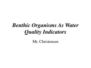 Benthic Organisms As Water Quality Indicators