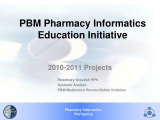 PBM Pharmacy Informatics Education Initiative