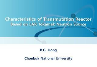 Characteristics of Transmutation Reactor  Based on LAR  Tokamak  Neutron Source