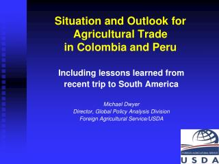 Situation and Outlook for Agricultural Trade  in Colombia and Peru