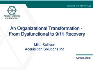 An Organizational Transformation -  From Dysfunctional to 9/11 Recovery