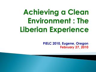 Achieving a Clean Environment : The Liberian Experience
