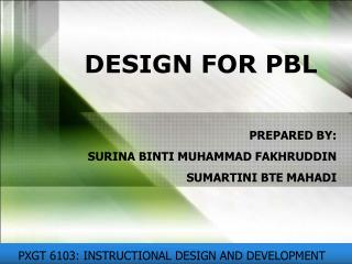 DESIGN FOR PBL