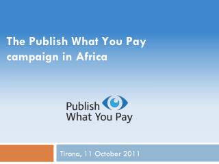 The Publish What You Pay campaign in Africa