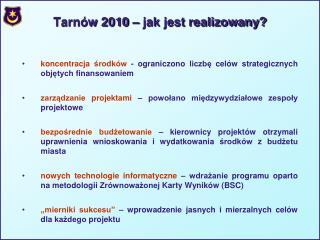 Tarnów 2010 – jak jest realizowany?