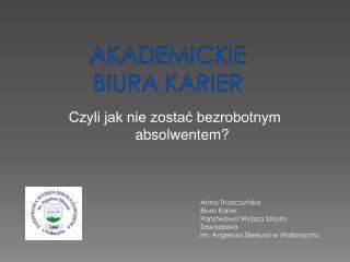 Anna Truszczyńska Biuro Karier Państwowa Wyższa Szkoła Zawodowa