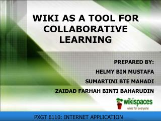 WIKI AS A TOOL FOR COLLABORATIVE LEARNING