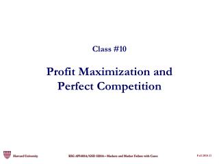 Class #10 Profit Maximization and Perfect Competition