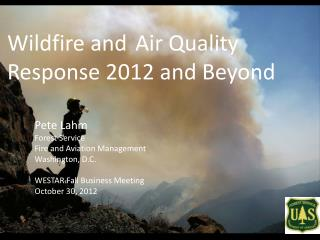 Wildfire and	Air Quality Response 2012 and Beyond