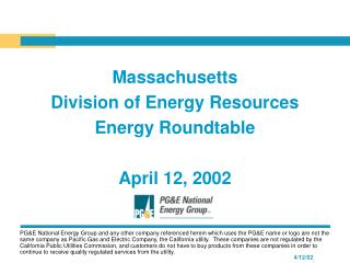 Massachusetts  Division of Energy Resources  Energy Roundtable April 12, 2002