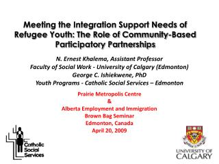 Prairie Metropolis Centre  & Alberta Employment and Immigration Brown Bag Seminar Edmonton, Canada