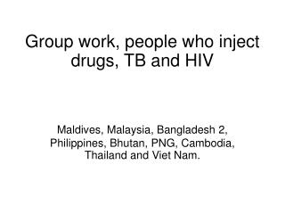 Group work, people who inject drugs, TB and HIV