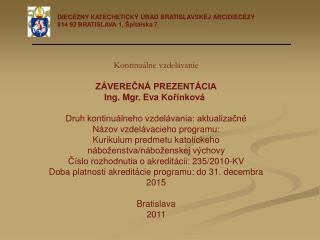 Kontinuálne vzdelávanie ZÁVEREČNÁ PREZENTÁCIA Ing. Mgr. Eva Ko řínková