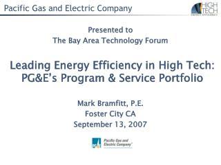 Leading Energy Efficiency in High Tech: PG&E's Program & Service Portfolio