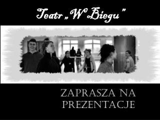 """Teatr """"W Biegu"""""""