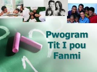 Pwogram  Tit I  pou Fanmi