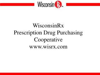 WisconsinRx   Prescription Drug Purchasing Cooperative wisrx