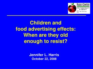 Children and  food advertising effects:  When are they old  enough to resist