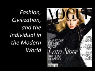 Fashion, Civilization, and the Individual in the Modern World