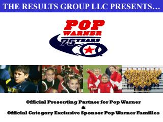 THE RESULTS GROUP LLC PRESENTS…