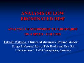 ANALYSIS OF LOW BROMINATED DD/F  ANALYSIS OF MBDD/MBDF TO T 3 BDD/T 3 BDF  ON A SP2331 - COLUMN
