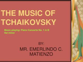 THE MUSIC OF TCHAIKOVSKY