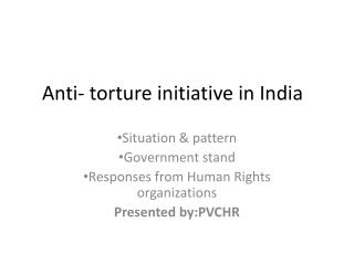 Anti- torture initiative in India