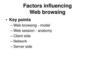 Factors influencing  Web browsing