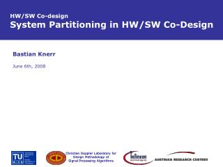 HW/SW Co-design System Partitioning in HW/SW Co-Design