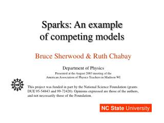 Sparks: An example of competing models